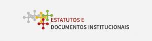 Estatutos e Documentos Institucionais